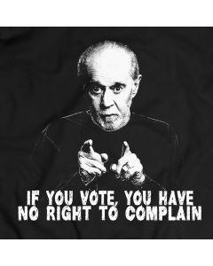 Als Je Stemt, Jij Hebt Geen Recht Klagen T-Shirt 100% Katoen